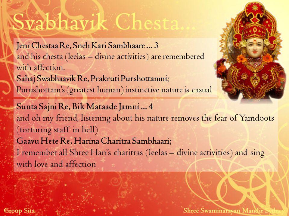 Jeni Chestaa Re, Sneh Kari Sambhaare... 3 and his chesta (leelas – divine activities) are remembered with affection. Sahaj Swabhaavik Re, Prakruti Pur