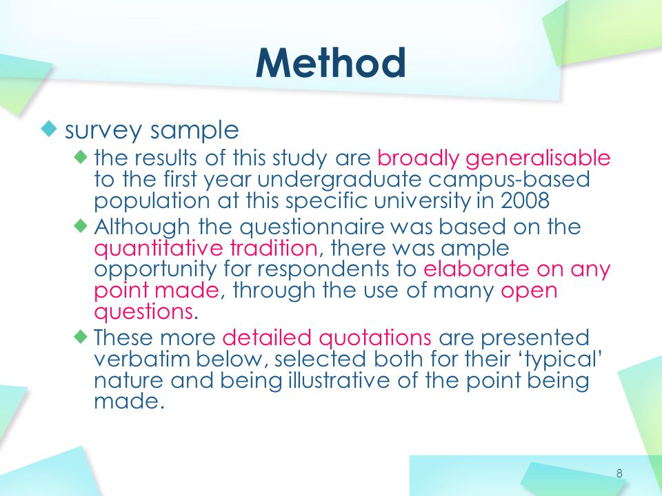 8 Method survey sample the results of this study are broadly generalisable to the first year undergraduate campus-based population at this specific un