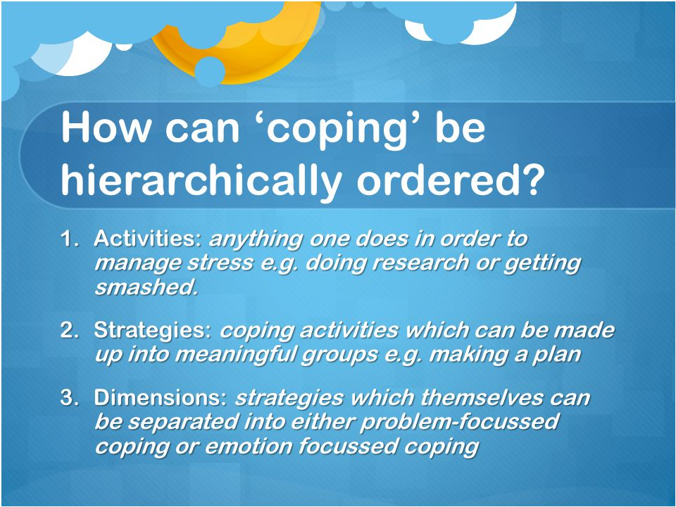 How can 'coping' be hierarchically ordered.