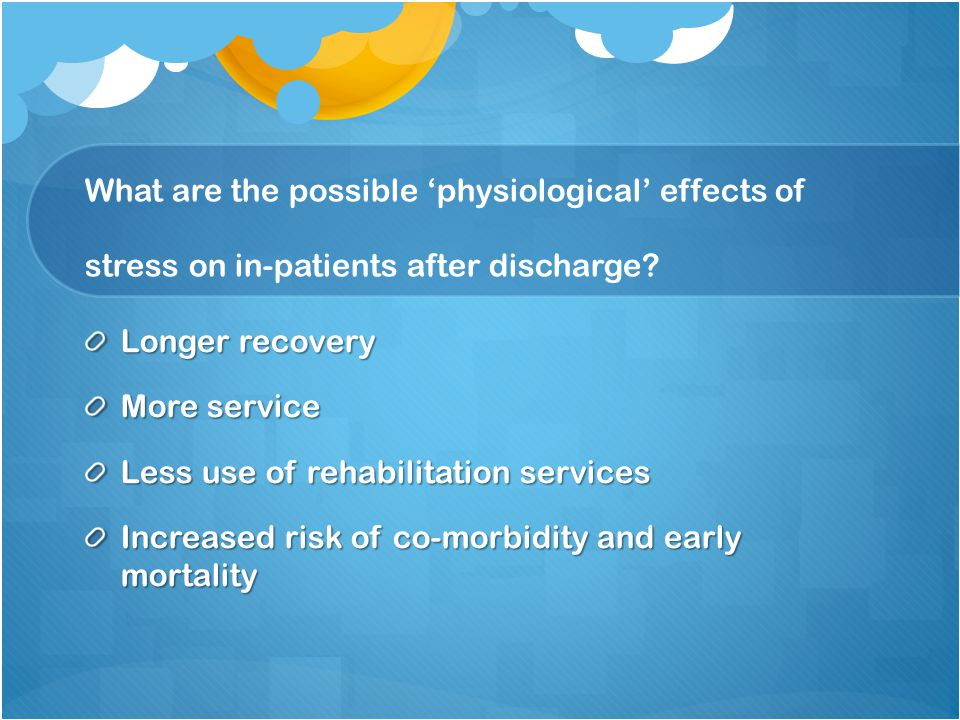What are the possible 'physiological' effects of stress on in-patients after discharge.