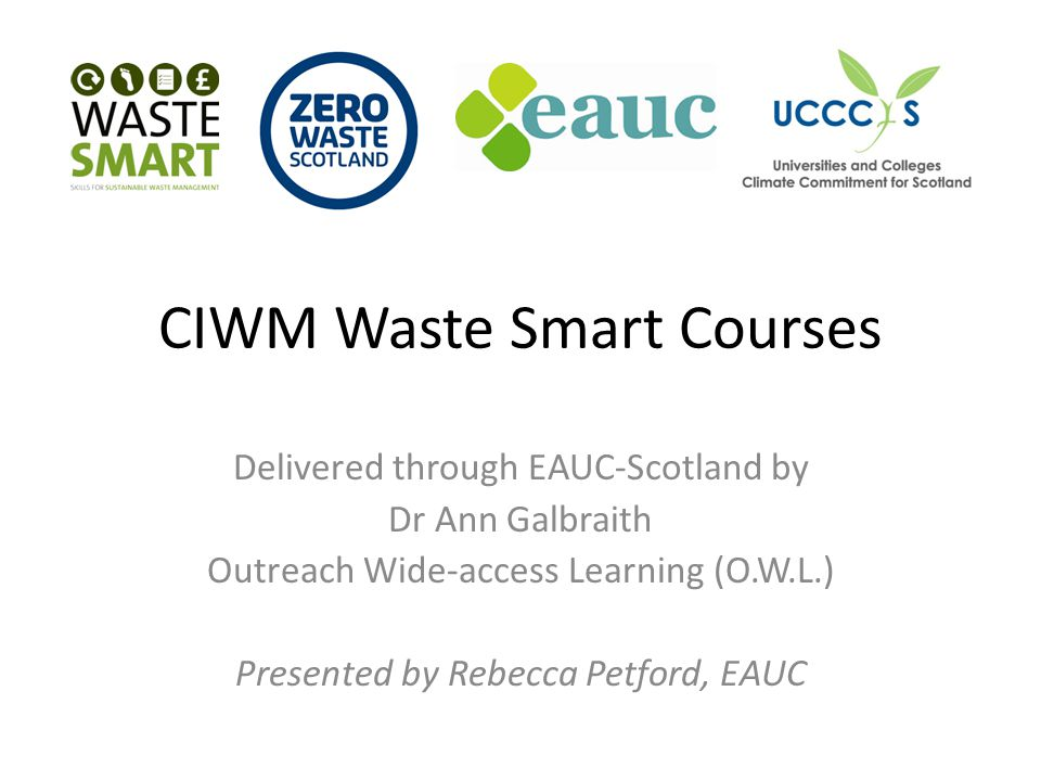 Waste Smart CIWM industry standard training course Offers accessible, practical and sustainable waste and resource management skills.