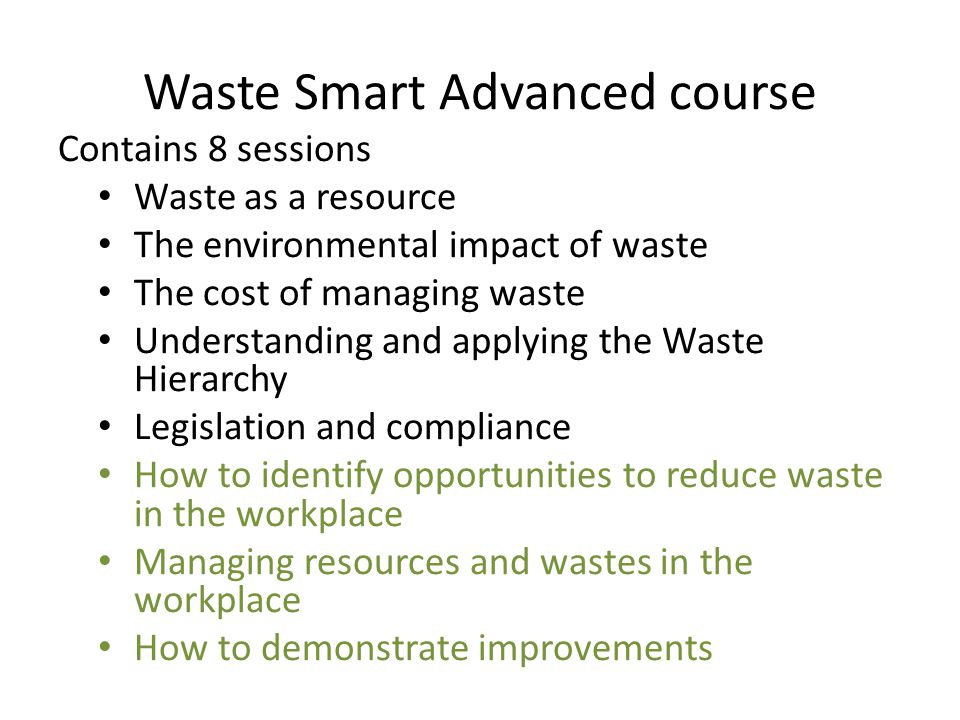 Waste Smart Advanced course Who is it for.