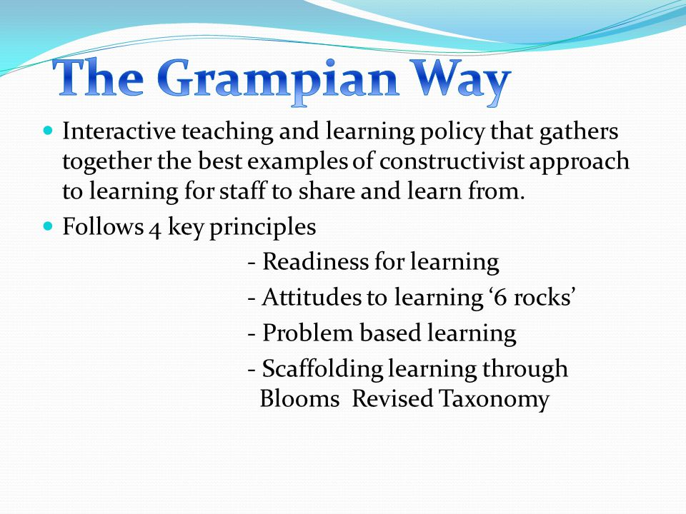 Interactive teaching and learning policy that gathers together the best examples of constructivist approach to learning for staff to share and learn from.