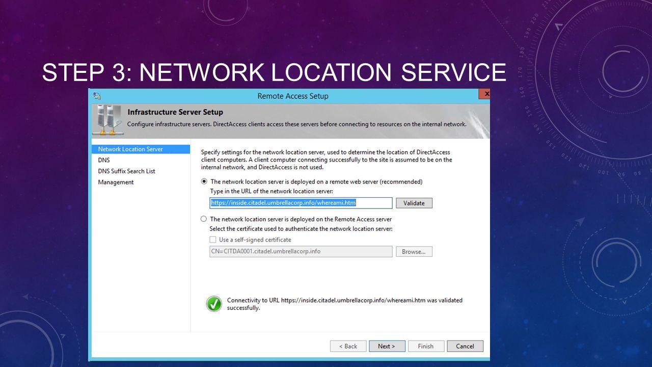 STEP 3: NETWORK LOCATION SERVICE