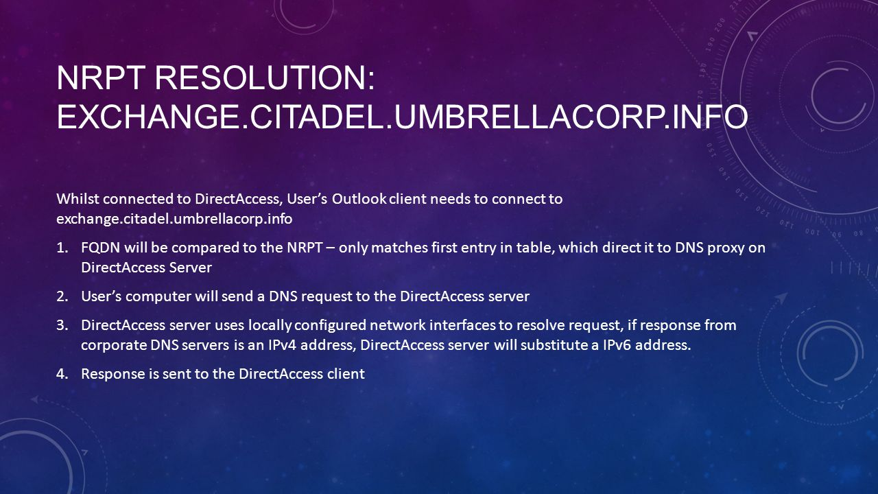 NRPT RESOLUTION: EXCHANGE.CITADEL.UMBRELLACORP.INFO Whilst connected to DirectAccess, User's Outlook client needs to connect to exchange.citadel.umbre