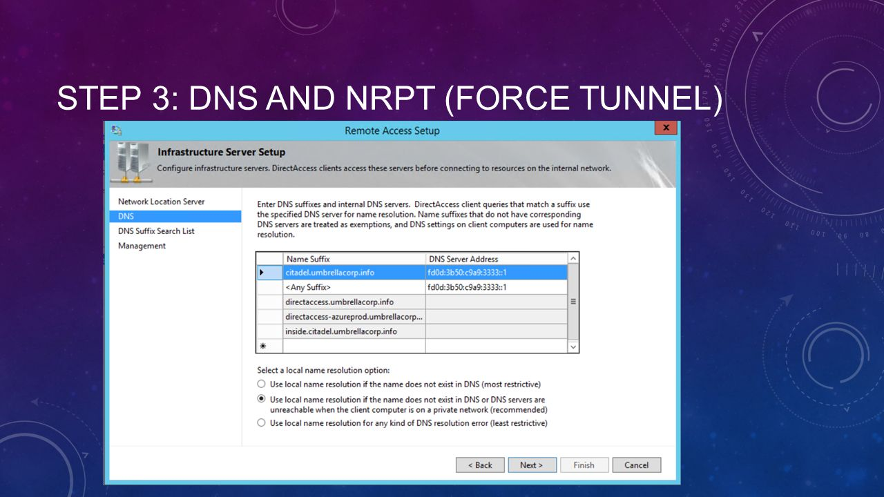 STEP 3: DNS AND NRPT (FORCE TUNNEL)