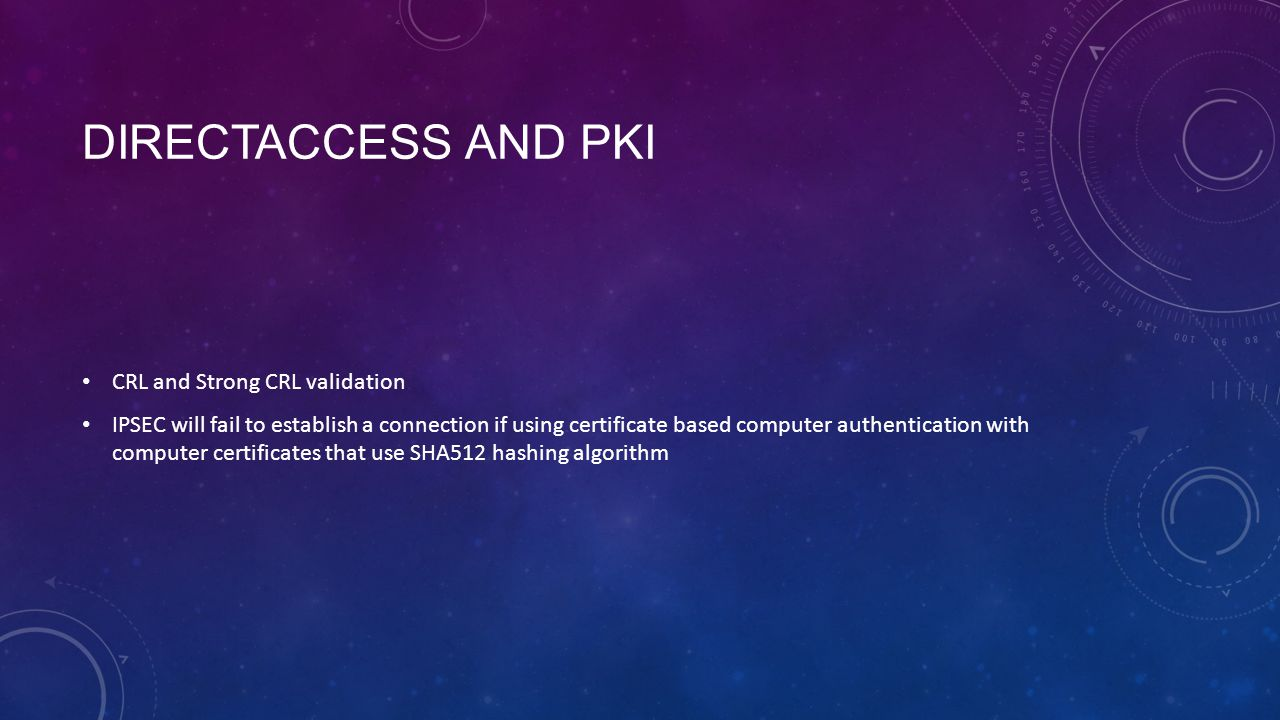 DIRECTACCESS AND PKI CRL and Strong CRL validation IPSEC will fail to establish a connection if using certificate based computer authentication with c