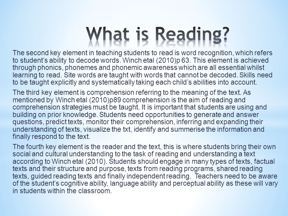 The second key element in teaching students to read is word recognition, which refers to student's ability to decode words.