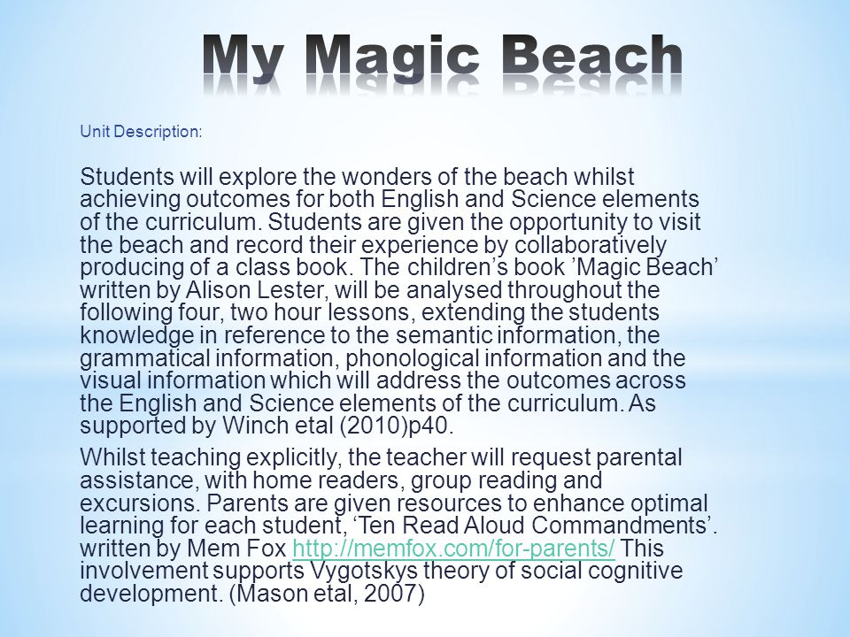 Unit Description: Students will explore the wonders of the beach whilst achieving outcomes for both English and Science elements of the curriculum.