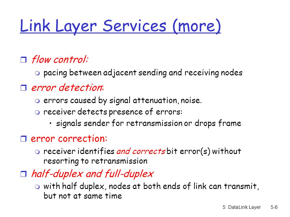 5: DataLink Layer5-7 Where is the link layer implemented.