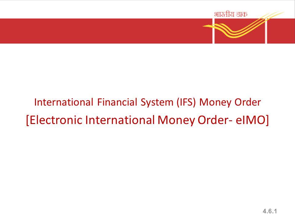 International Financial System (IFS) Money Order [Electronic International Money Order- eIMO] 4.6.1