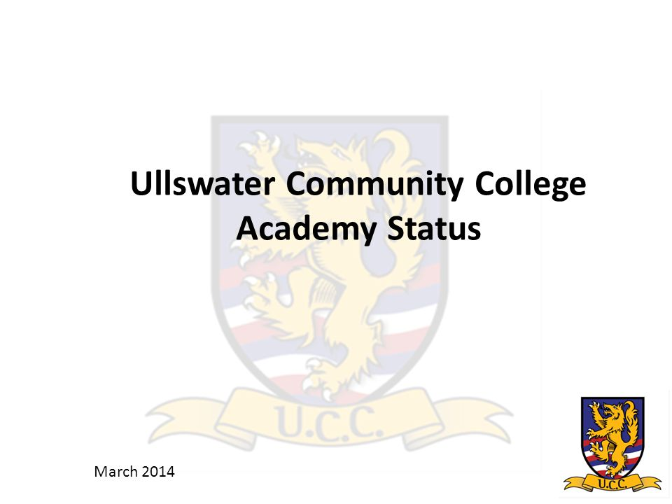 Ullswater Community College Academy Status March 2014