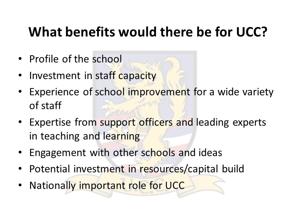 What benefits would there be for UCC.