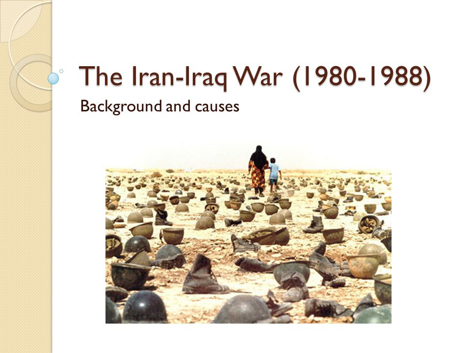 The Iran-Iraq War (1980-1988) Background and causes
