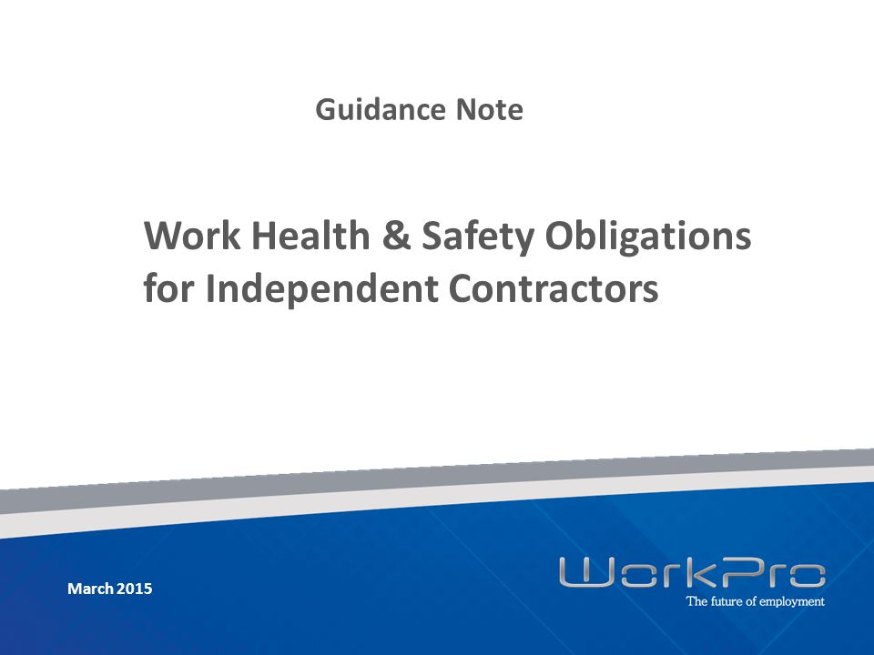 Guidance Note Work Health & Safety Obligations for Independent Contractors March 2015