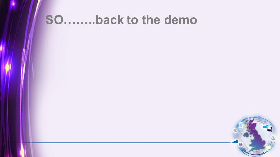 SO……..back to the demo