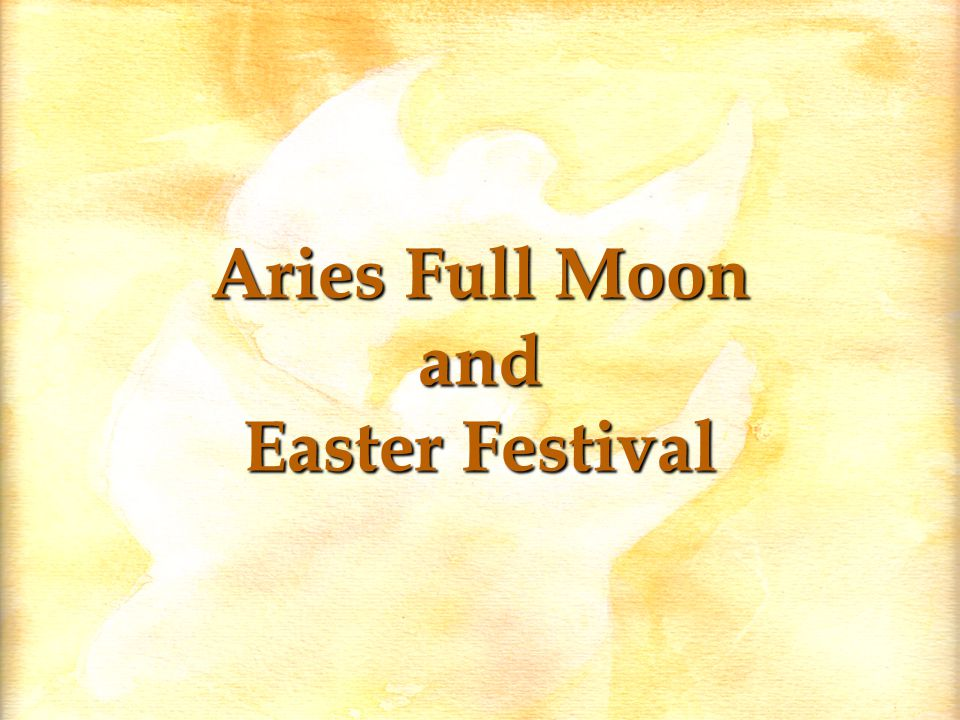 Aries Full Moon and Easter Festival