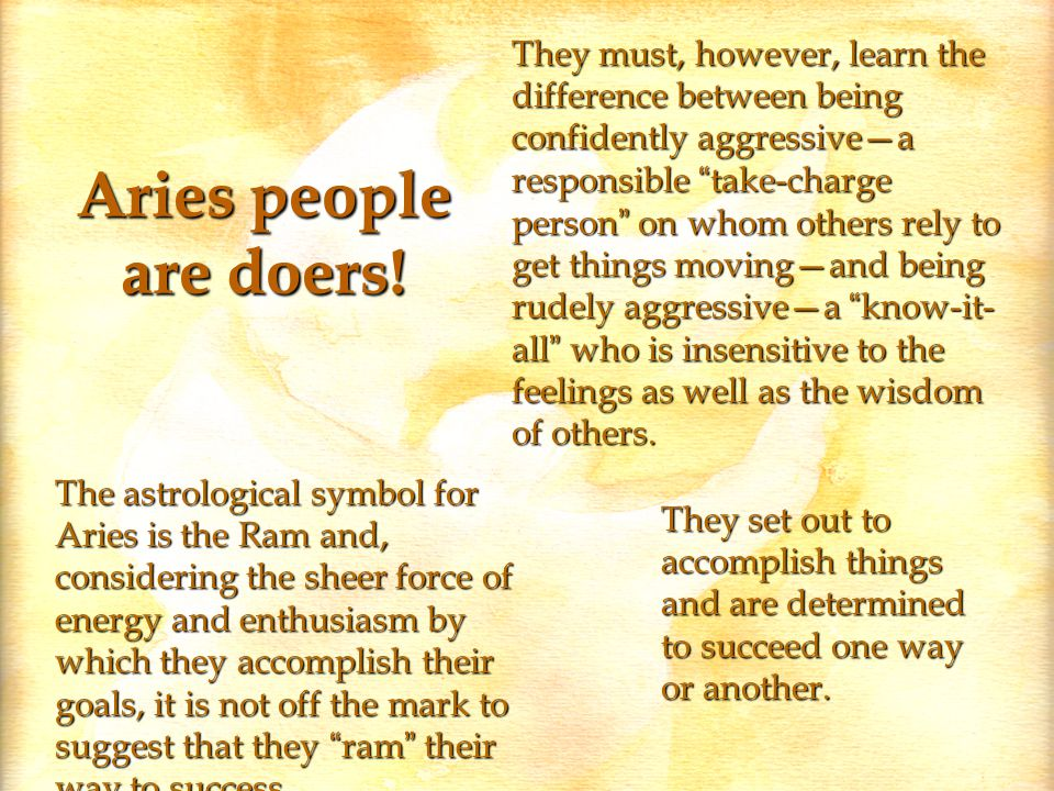Aries people are doers.