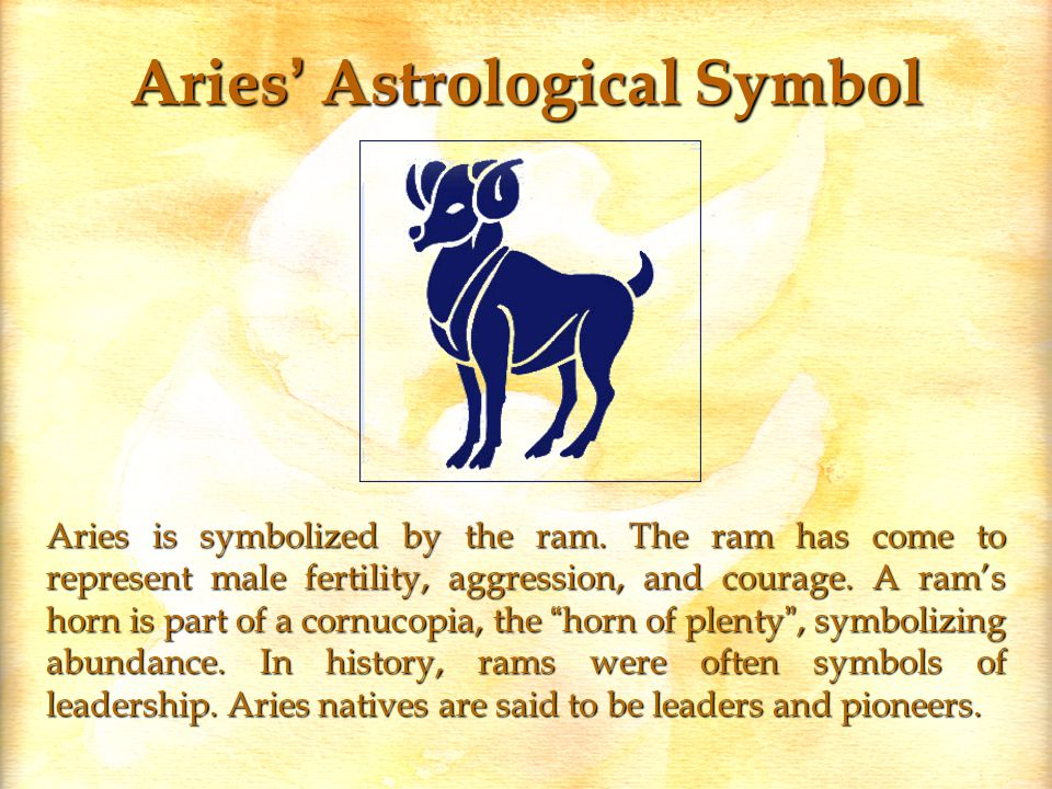 Aries' Astrological Symbol Aries is symbolized by the ram.
