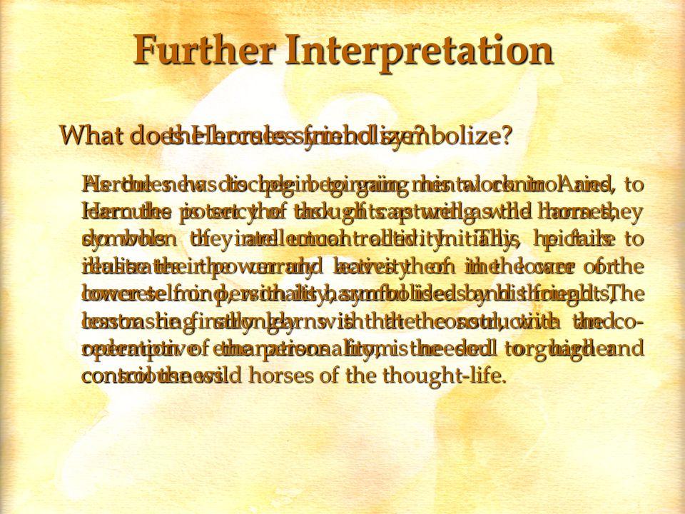 Further Interpretation What do the horses symbolize.