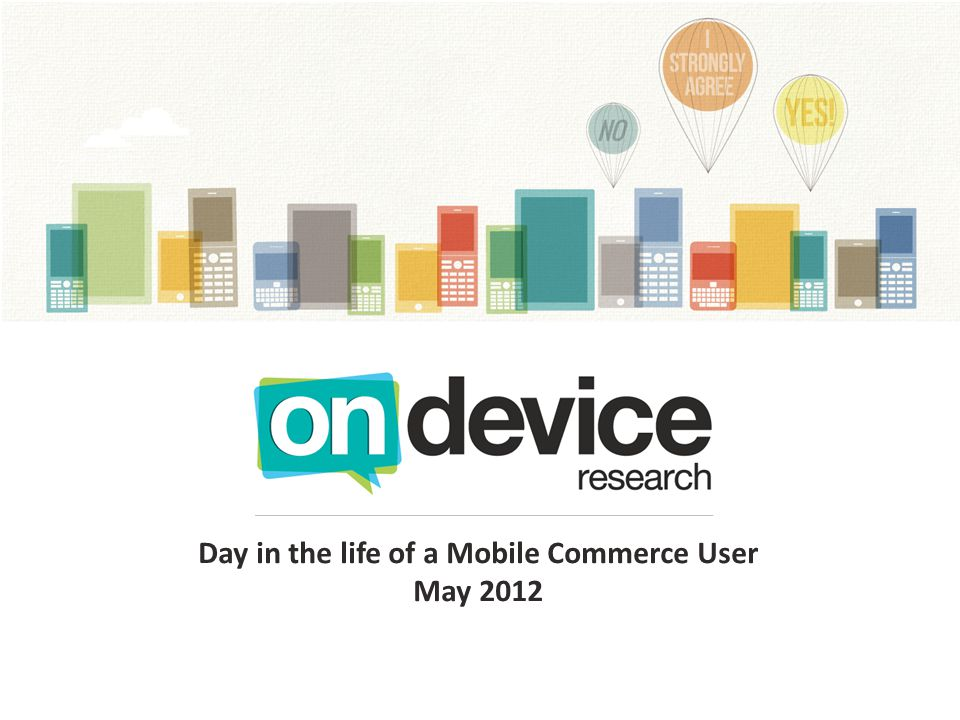 Day in the life of a Mobile Commerce User May 2012