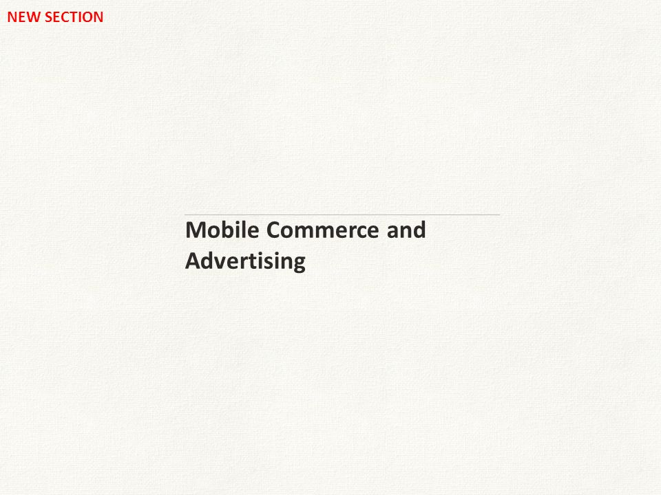 Mobile Commerce and Advertising NEW SECTION