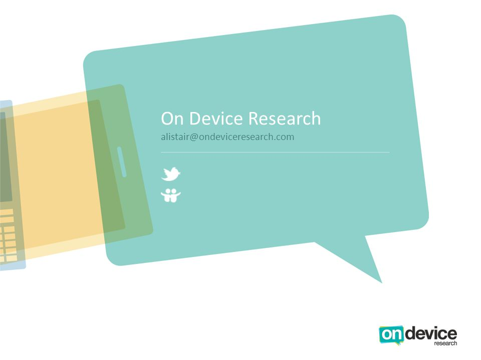 On Device Research alistair@ondeviceresearch.com