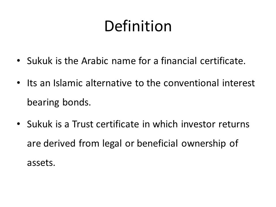 Definition Sukuk is the Arabic name for a financial certificate.