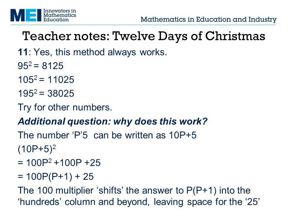Teacher notes: Twelve Days of Christmas 11: Yes, this method always works.