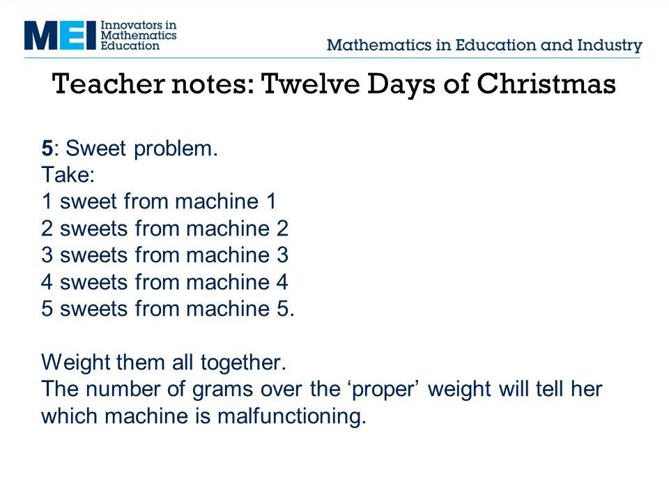 Teacher notes: Twelve Days of Christmas 5: Sweet problem.