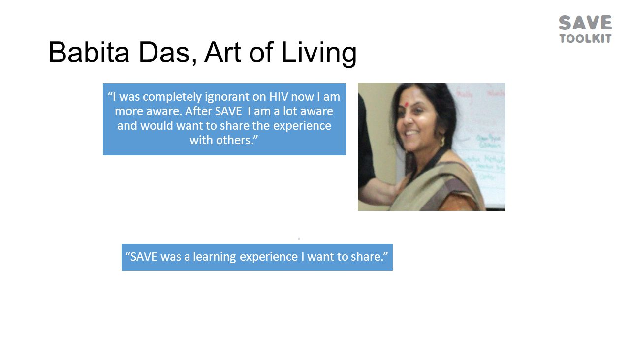 Babita Das, Art of Living I was completely ignorant on HIV now I am more aware.
