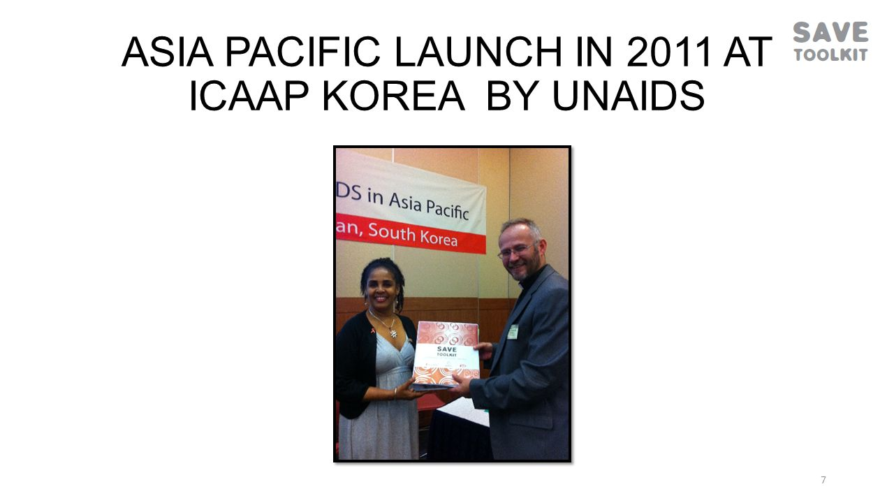ASIA PACIFIC LAUNCH IN 2011 AT ICAAP KOREA BY UNAIDS 7