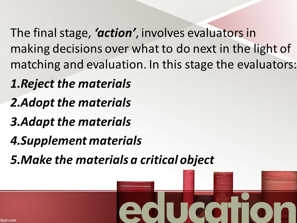 The final stage, 'action', involves evaluators in making decisions over what to do next in the light of matching and evaluation.