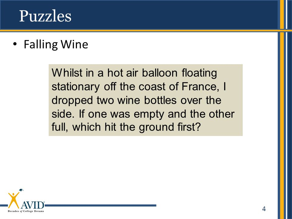 5 Falling Wine Puzzles Whilst in a hot air balloon floating stationary off the coast of France, I dropped two wine bottles over the side.