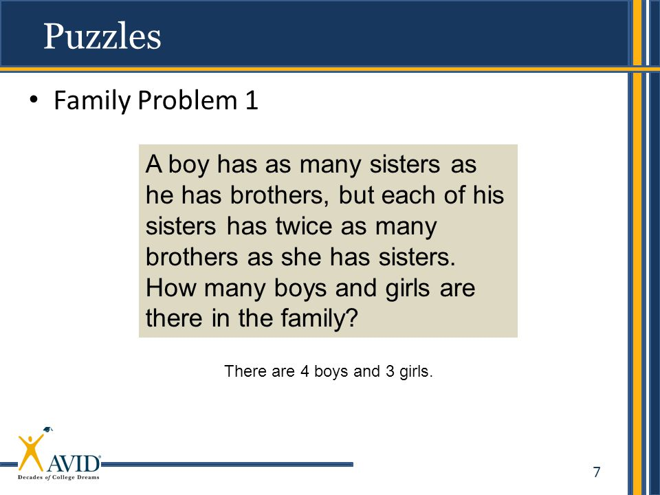 8 Family Problem 2 Puzzles A man and his sister were out walking together one Saturday morning.