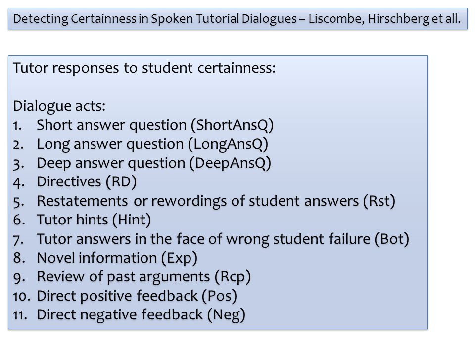 Detecting Certainness in Spoken Tutorial Dialogues – Liscombe, Hirschberg et all.