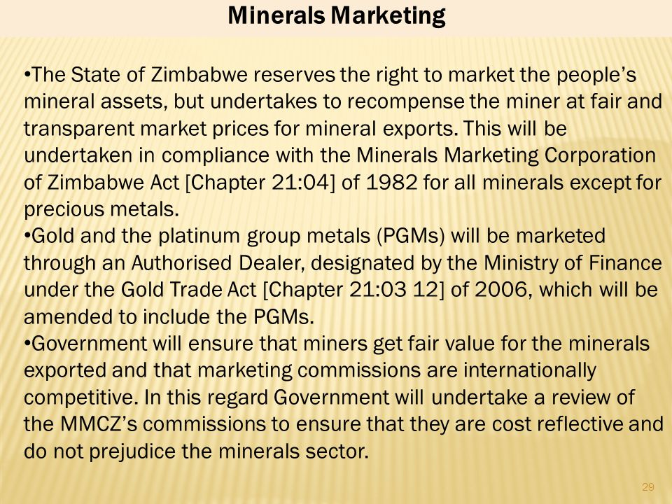 28 The proposed Minerals Development Law will cater for a Minerals Development Board, comprised of representatives from government, industry, labour,