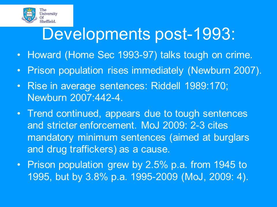 Developments post-1993: Howard (Home Sec 1993-97) talks tough on crime.