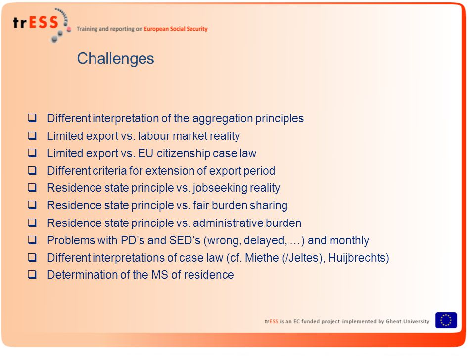Challenges  Different interpretation of the aggregation principles  Limited export vs.