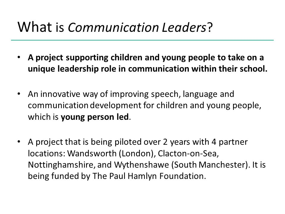 Communication Leaders at secondary: Young people in school years 8 and 9 will become communication role models across the school.