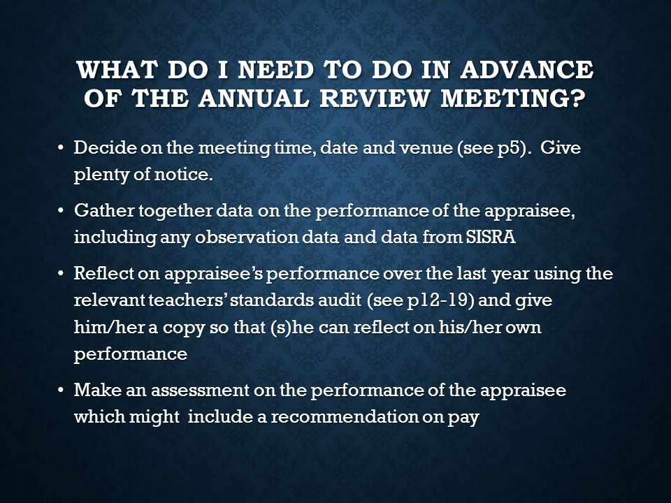 WHAT DO I NEED TO DO IN ADVANCE OF THE ANNUAL REVIEW MEETING.