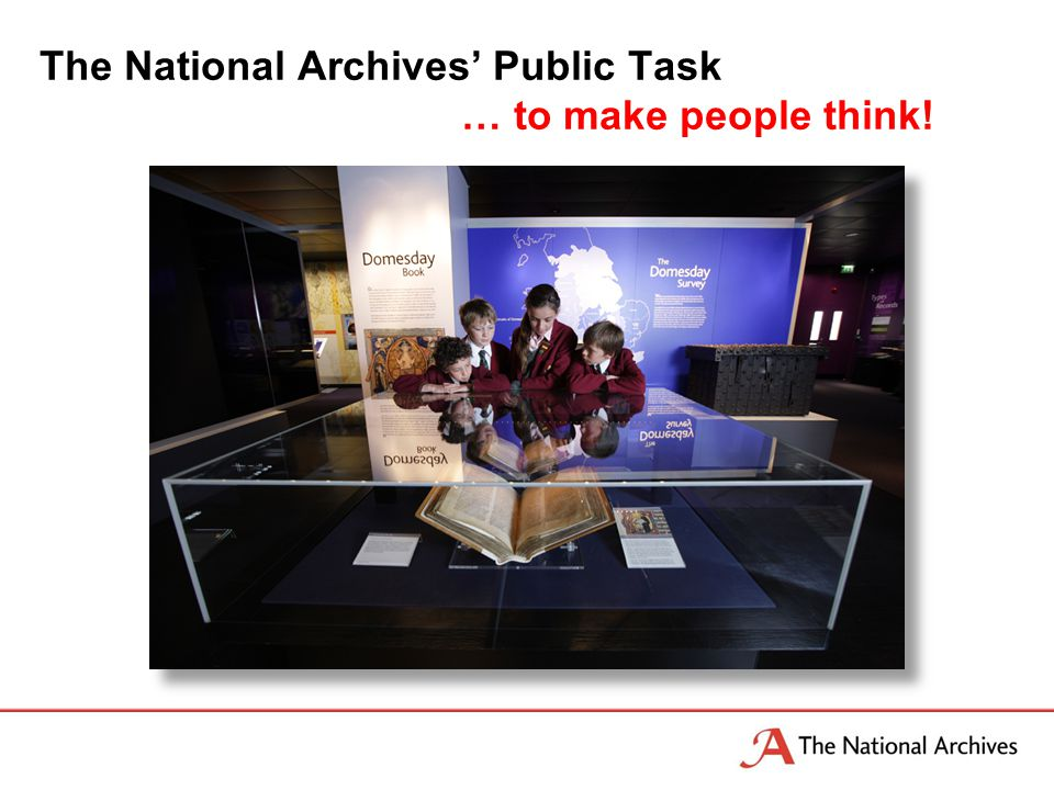 The National Archives' Public Task … to make people think!