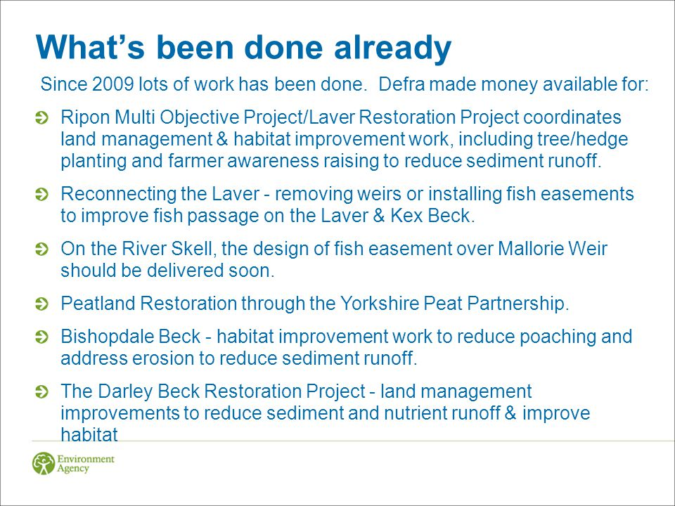 What's been done already Since 2009 lots of work has been done.