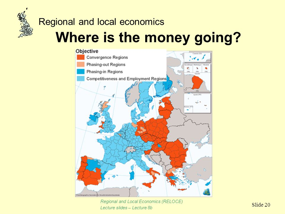 Regional and local economics Slide 20 Where is the money going? Regional and Local Economics (RELOCE) Lecture slides – Lecture 8b