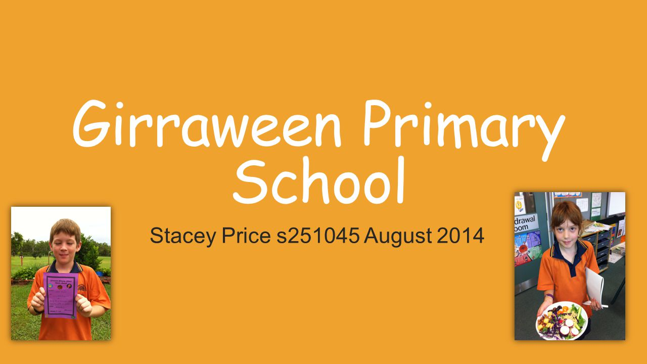 Girraween Primary School Stacey Price s251045 August 2014