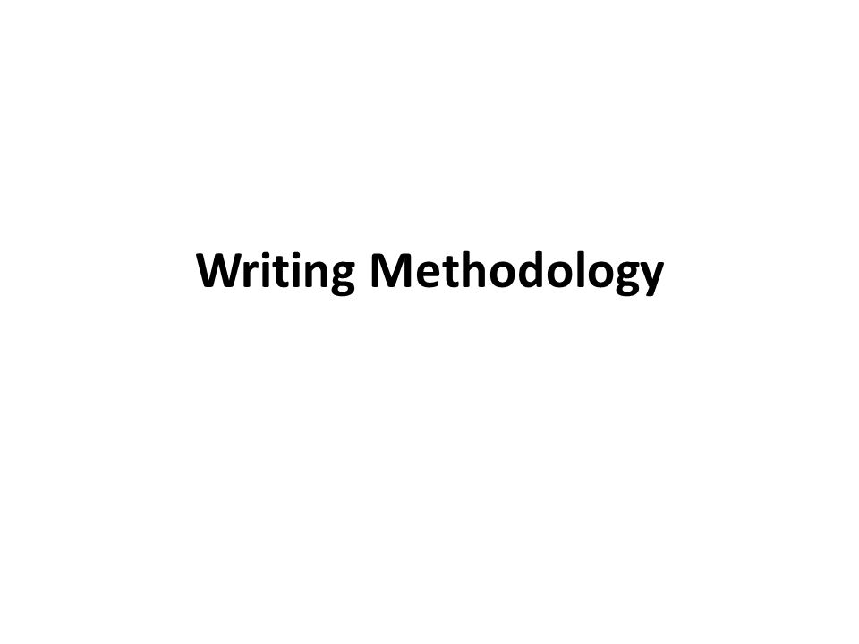 Writing a methodology