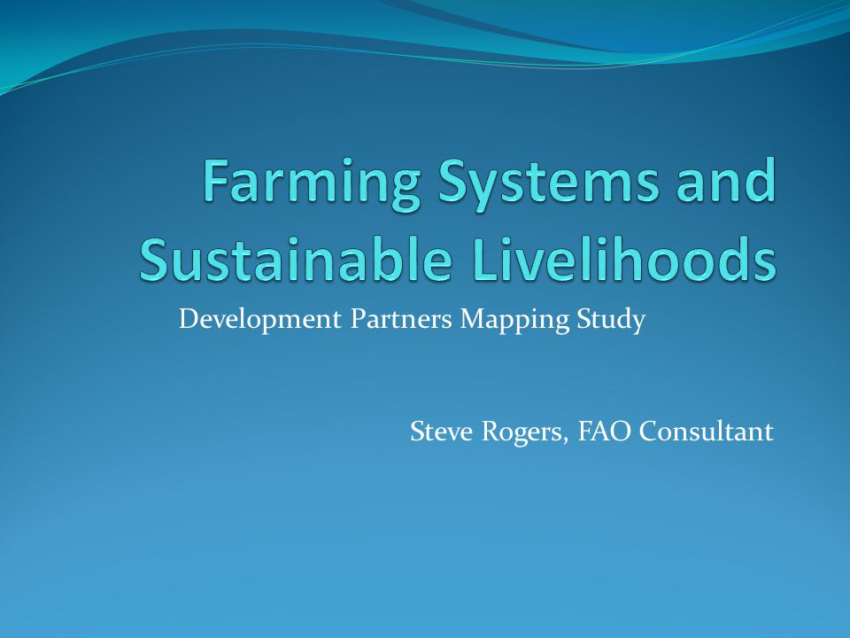 Development Partners Mapping Study Steve Rogers, FAO Consultant