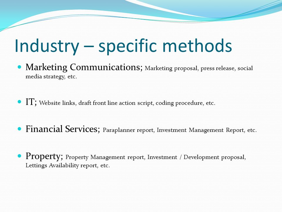 Industry – specific methods Marketing Communications; Marketing proposal, press release, social media strategy, etc.