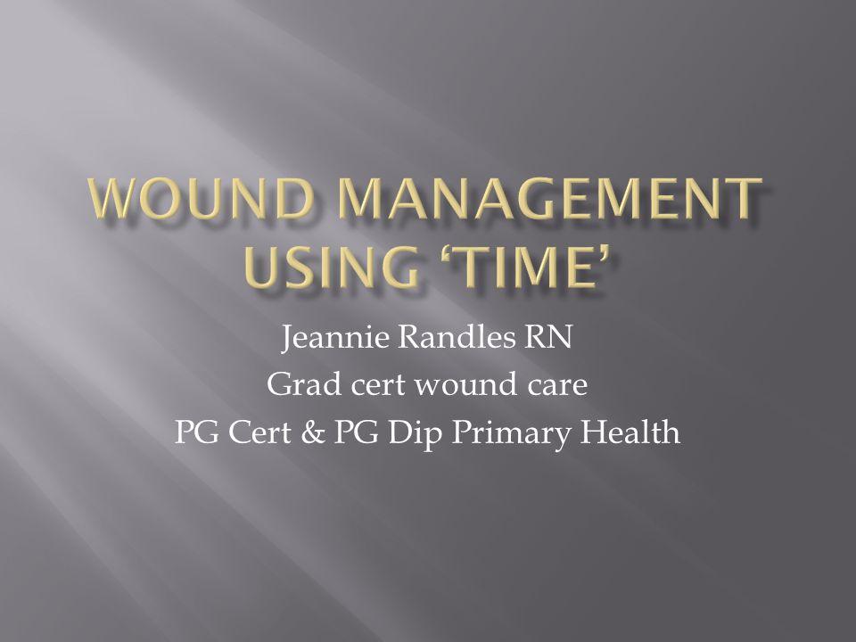 Jeannie Randles RN Grad cert wound care PG Cert & PG Dip Primary Health