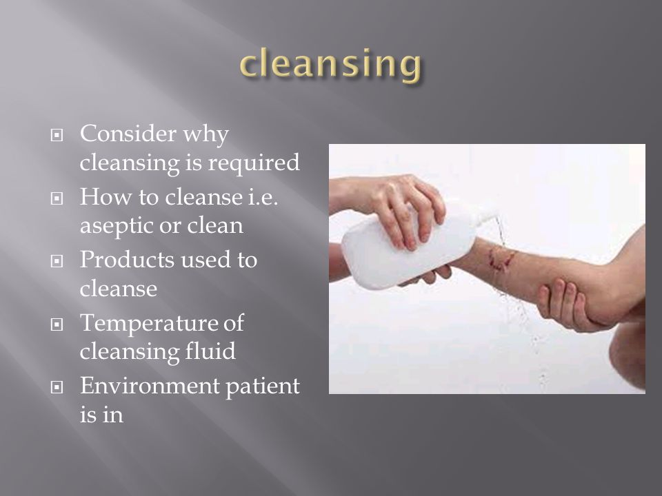  Consider why cleansing is required  How to cleanse i.e.